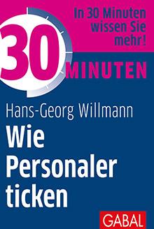 willenskraft willmann 30 minuten wie personaler ticken GABAL Cover